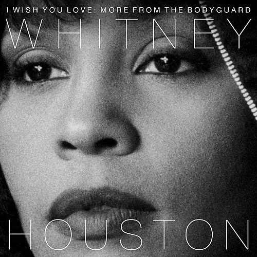 I Wish You Love: More From The Bodyguard di Whitney Houston