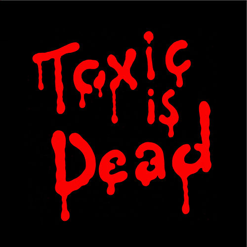 Toxic Is Dead de The Toxic Avenger