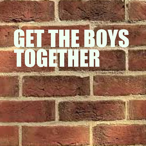 Get The Boys Together von Various Artists