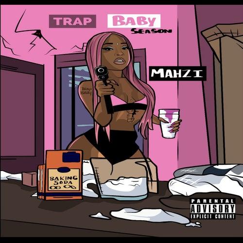 Trap Baby Season by Mahzi