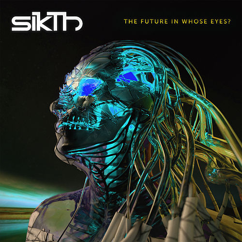 The Future in Whose Eyes? by Sikth