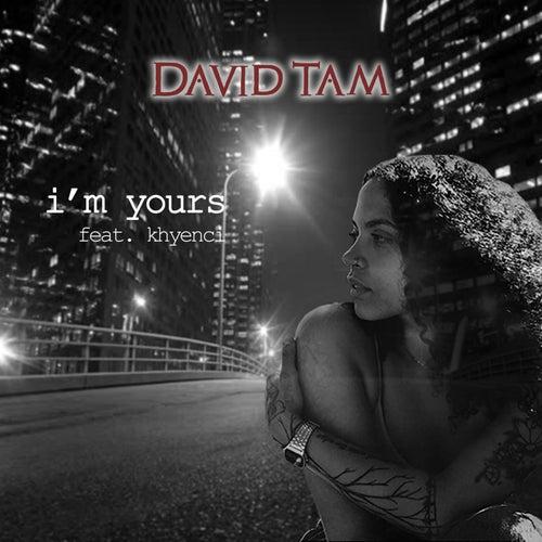 I'm Yours (feat. Khyenci) de David Tam