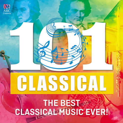101 Classical: The Best Classical Music Ever! by Various Artists