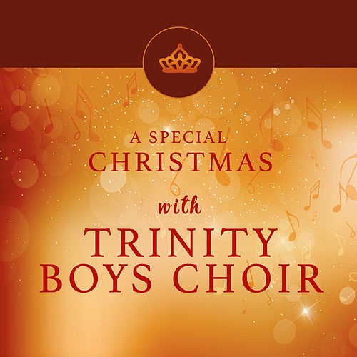 A Special Christmas with the Trinity Boys Choir von Trinity Boys' Choir