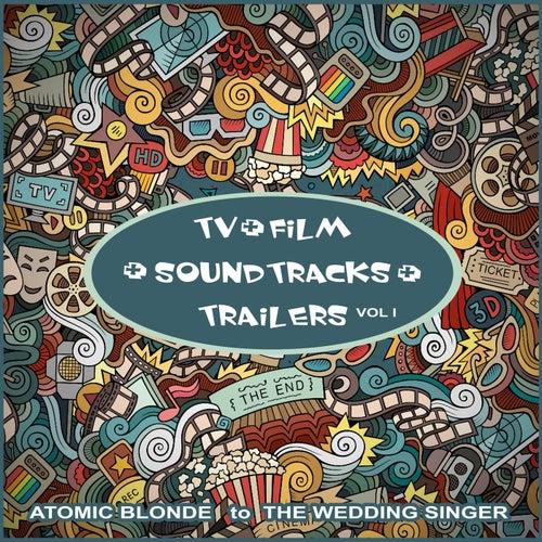 TV+Film+Soundtracks+Trailers Vol. 1 (Atomic Blonde to The Wedding Singer) von Various Artists