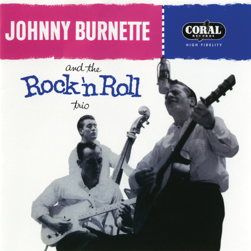Johnny Burnette And The Rock 'N Roll Trio by Johnny Burnette