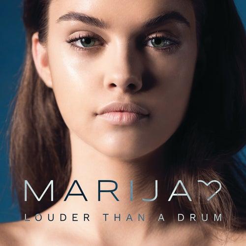 Louder Than A Drum by Marija