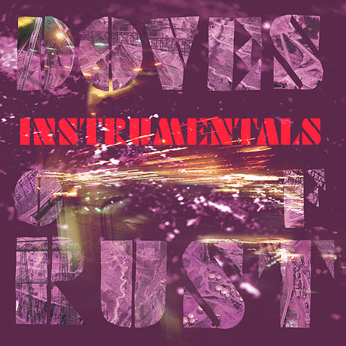 Instrumentals Of Rust by Doves