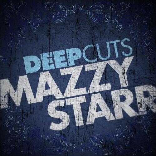 Deep Cuts by Mazzy Star