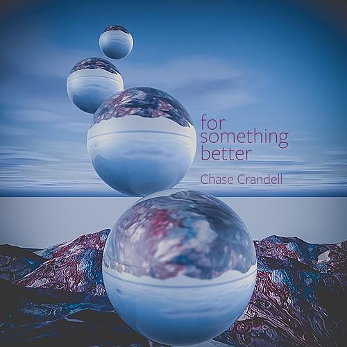 For Something Better by Chase Crandell