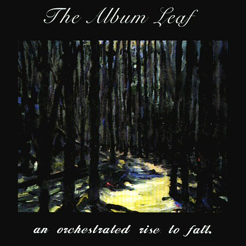 An Orchestrated Rise To Fall by The Album Leaf