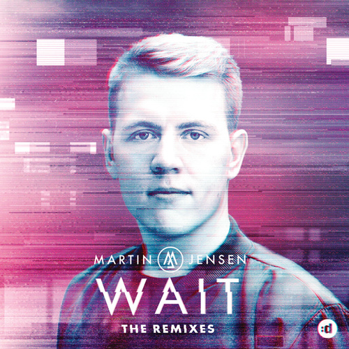 Wait (The Remixes) de Martin Jensen