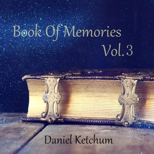 Book of Memories, Vol. 3 von Daniel Ketchum