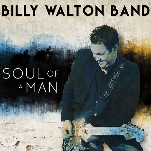 Soul of a Man von Billy Walton Band