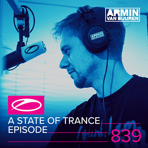 A State Of Trance Episode 839 de Various Artists