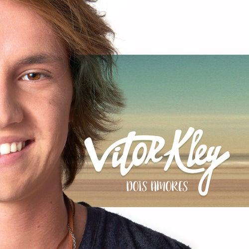 Dois Amores de Vitor Kley