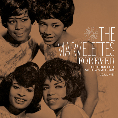 Forever: The Complete Motown Albums, Volume 1 von The Marvelettes
