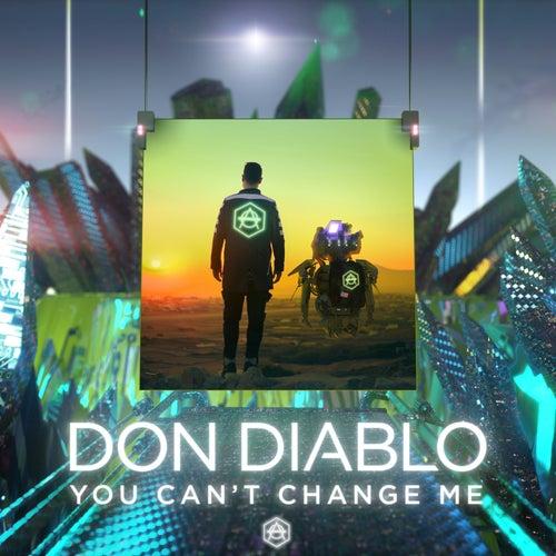 You Can't Change Me (Radio Edit) von Don Diablo