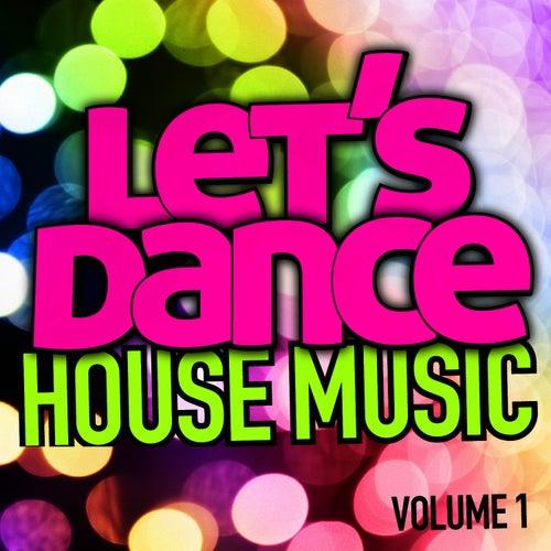 Let's Dance : House Music Vol. 1 von Let's Dance