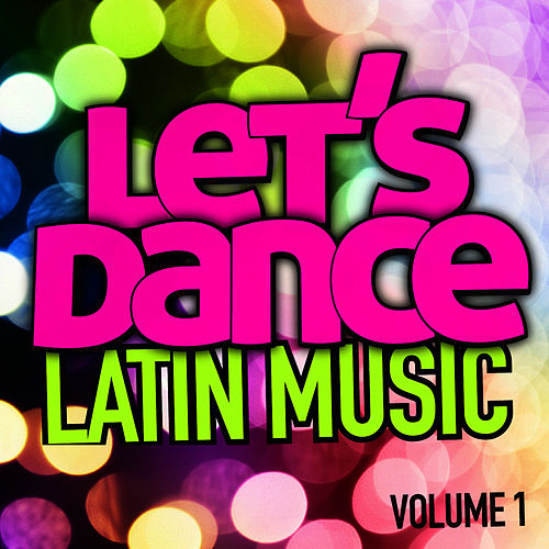 Let's Dance : Latin Music Vol. 1 von Let's Dance