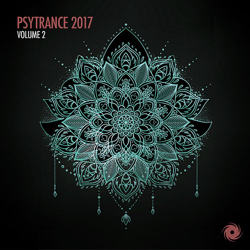 Psytrance 2017 Volume 2 by Various Artists
