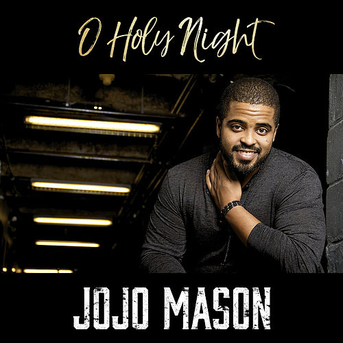O Holy Night by Jojo Mason