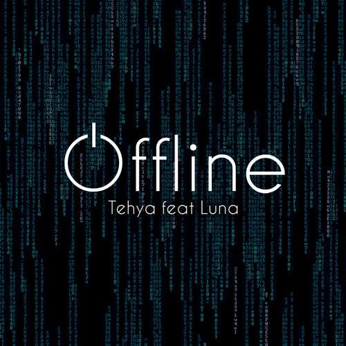 Offline by Tehya