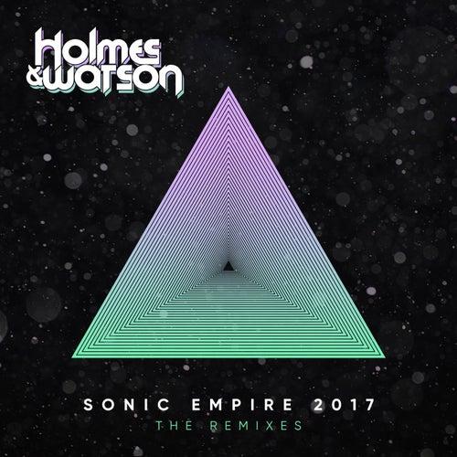 Sonic Empire 2017 (The Remixes) von Holmes & Watson