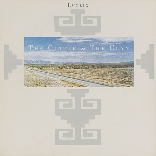The Cutter and the Clan by Runrig