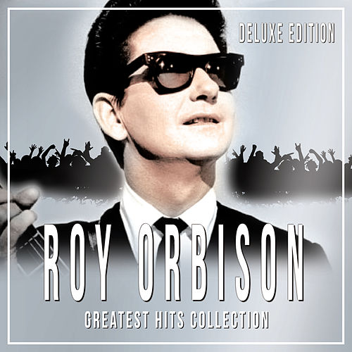 Greatest hits Collection (Deluxe Edition) von Roy Orbison