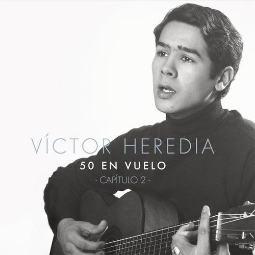 50 en Vuelo, Capítulo 2 de Victor Heredia