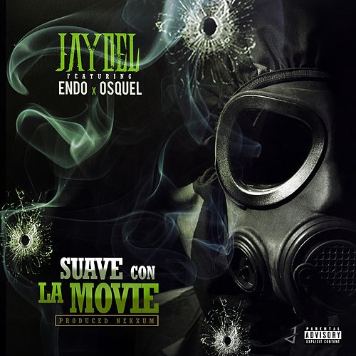 Suave Con La Movie (feat. Endo & osquel) by Jaydel