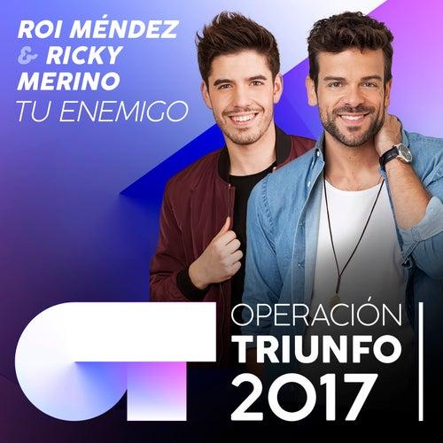 Tu Enemigo (Operación Triunfo 2017) de Ricky Merino