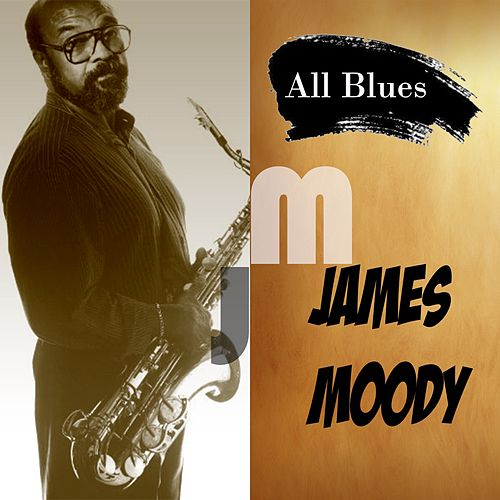 All Blues, James Moody by James Moody