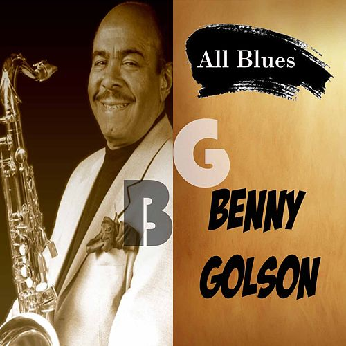 All Blues, Benny Golson by Benny Golson