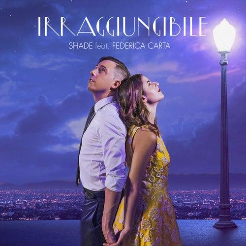 Irraggiungibile (feat. Federica Carta) by SHADE
