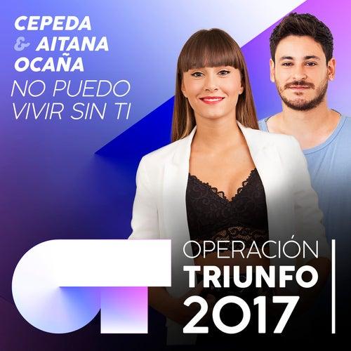 No Puedo Vivir Sin Ti (Operación Triunfo 2017) de Aitana Ocaña
