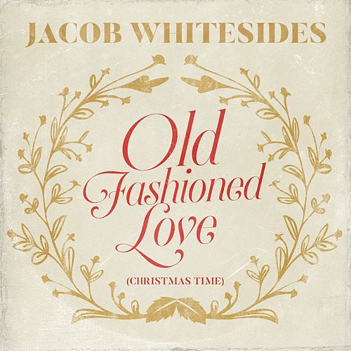 Old Fashioned Love (Christmas Time) von Jacob Whitesides