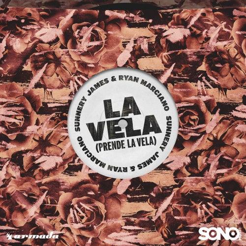 La Vela (Prende la Vela) von Sunnery James & Ryan Marciano