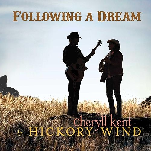 Following a Dream by Cheryll Kent