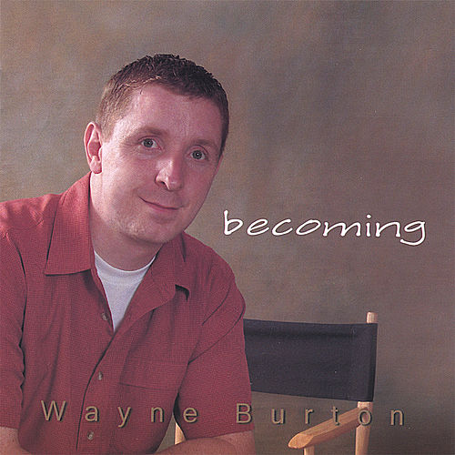 Becoming by Wayne Burton