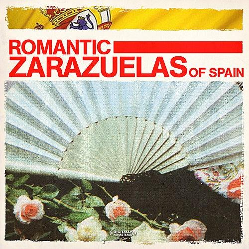 Romantic Zarazuelas Of Spain (Digitally Remastered) von Various Artists