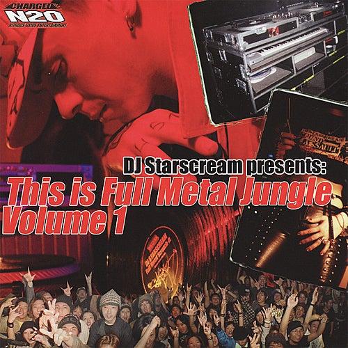 DJ Starscream Presents: This Is Full Metal Jungle Vol. 1 by Various Artists