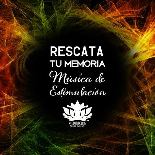 Rescata Tu Memoria (Música de Estimulación) de Meditación Música Ambiente