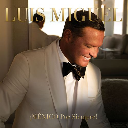 ¡MÉXICO Por Siempre! de Luis Miguel