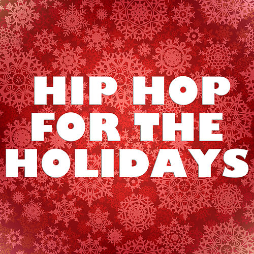 Hip Hop For The Holidays by Various Artists