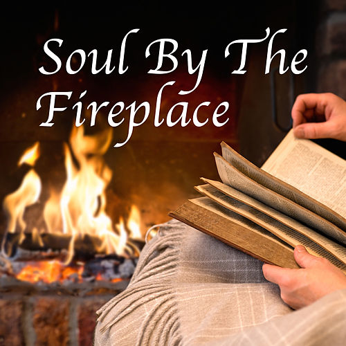Soul By The Fireplace by Various Artists