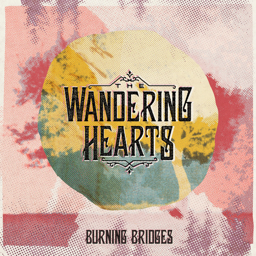 Burning Bridges von The Wandering Hearts