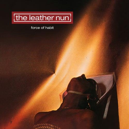 Force Of Habit (30th Anniversary Edition) de Leather Nun