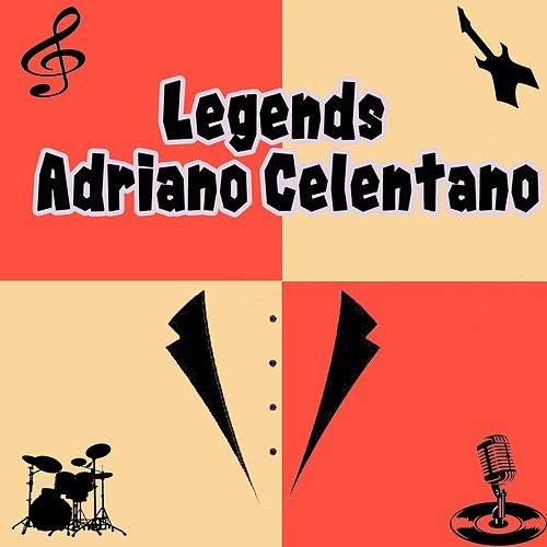 Legends: Adriano Celentano by Adriano Celentano